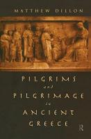Pilgrims and Pilgrimage in Ancient Greece PDF