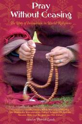Pray Without Ceasing: The Way of the Invocation in World Religions