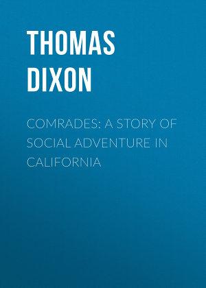 Comrades  A Story of Social Adventure in California PDF