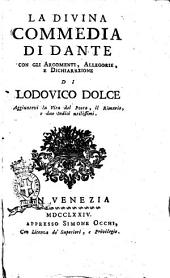 La Divina commedia di Dante con gli argomenti, allegorie, e dichiarazioni di Lodovico Dolce aggiuntovi la vita del poeta, il rimario, e due indici utilissimi