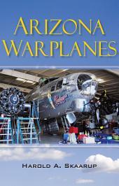Arizona Warplanes: Updated Edition