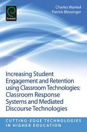 Increasing Student Engagement and Retention Using Classroom Technologies: Classroom Response Systems and Mediated Discourse Technologies