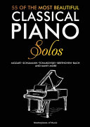 55 Of The Most Beautiful Classical Piano Solos Book
