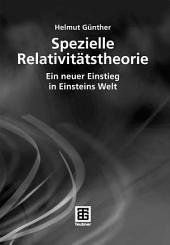 Spezielle Relativitätstheorie: Ein neuer Einstieg in Einsteins Welt