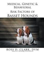 Medical, Genetic & Behavioral Risk Factors of Basset Hounds