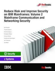 Reduce Risk and Improve Security on IBM Mainframes  Volume 2 Mainframe Communication and Networking Security PDF