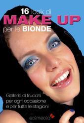 16 look di make up per le bionde: Galleria di trucchi per ogni occasione e per tutte le stagioni