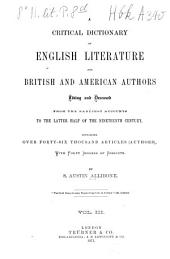 Critical Dictionary of English Literature, and British and American Authors, Living and Deceased, from the Earliest Accounts to the Middle of the Nineteenth Century: Containing Thirty Thousand Biographies and Literary Notices, with Forty Indexes of Subjects. T - Z, Volume 3