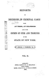 Reports of Decisions in Criminal Cases: Made at Term, at Chambers, and in the Courts of Oyer and Terminer of the State of New York