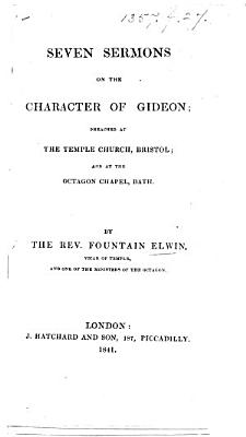 Seven sermons on the character of Gideon
