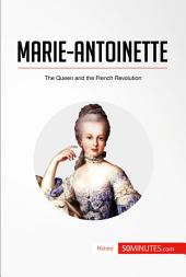 Marie-Antoinette: The Queen and the French Revolution