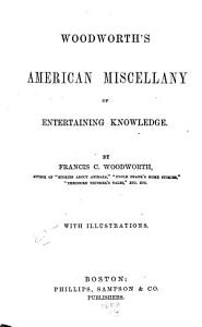Woodworth s American Miscellany of Entertaining Knowledge
