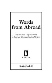 Words from Abroad: Trauma and Displacement in Postwar German Jewish Writers