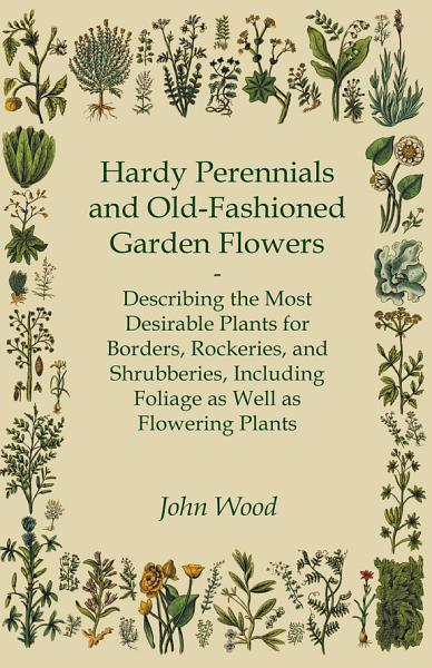 Hardy Perennials and Old Fashioned Garden Flowers PDF