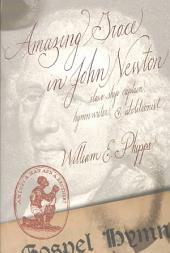 Amazing Grace in John Newton: Slave Ship Captain, Hymn Writer, and Abolitionist