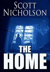 The Home: A Supernatural Thriller