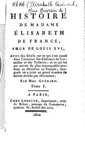 Histoire de Madame Elisabeth de France, soeur de Louis XVI...
