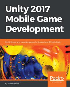 Unity 2017 Mobile Game Development PDF