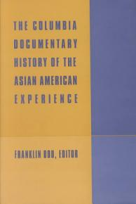 The Columbia Documentary History of the Asian American Experience PDF