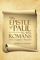 The Epistle of Paul to the Romans: From A Layman's Perspective