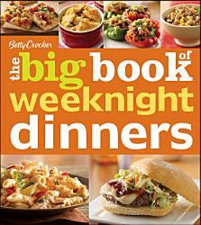 Betty Crocker The Big Book Of Weeknight Dinners Book PDF
