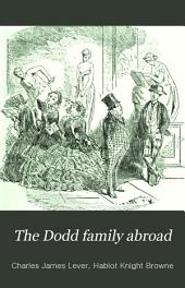 The Dodd Family Abroad: To which is Added, Diary and Notes of Horace Templeton, Esq., Late Secretary of Legation at ------, Volume 1