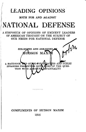 Leading Opinions Both for and Against National Defense: A Symposium of Opinions of Eminent Leaders of American Thought on the Subject of Our Needs for National Defense