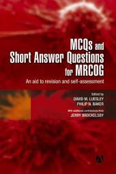 MCQs & Short Answer Questions for MRCOG: An aid to revision and self-assessment