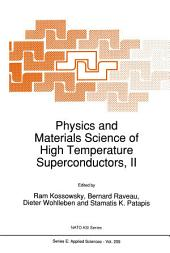 Physics and Materials Science of High Temperature Superconductors, II
