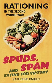 Spuds  Spam and Eating For Victory PDF