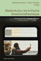 Medienkultur als kritische Gesellschaftsanalyse PDF
