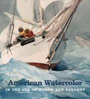 American Watercolor in the Age of Homer and Sargent PDF