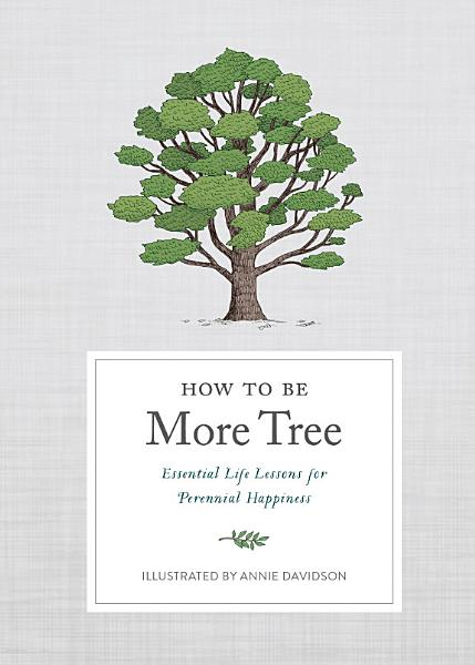 Download How to Be More Tree Book