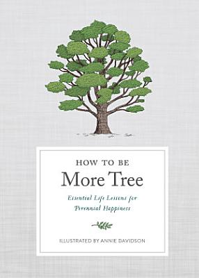 How to Be More Tree