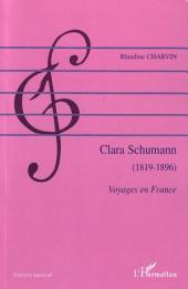 Clara Schumann: 1819-1896 - Voyages en France
