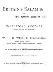 Britain's Salamis: Or, The Glorious Fight of 1588: An Historical Lecture Delivered at Various Places in the West of England ... The Official Souvenir of the Armada Tercentenary Commemoration