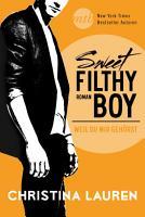 Sweet Filthy Boy   Weil du mir geh  rst PDF