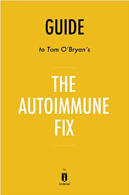 Guide to Tom O'Bryan's The Autoimmune Fix by Instaread