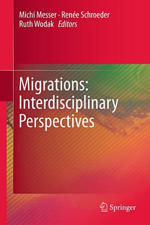 Migrations  Interdisciplinary Perspectives PDF