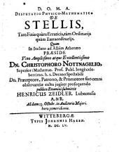 Disputatio Physico-Mathematica De Stellis, Tam Fixis quam Erraticis, tam Ordinariis quam Extraordinariis