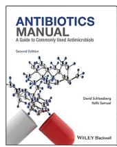 Antibiotics Manual: A Guide to commonly used antimicrobials, Edition 2