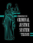 Introduction to the Criminal Justice System  First Edition
