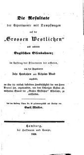 """Die Resultate der Experimente mit Dampfwagen auf der """"Grossen Westlichen"""" und anderen englischen Eisenbahnen: im Auftrag der Directoren der ersteren"""