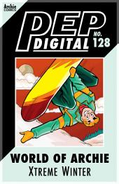 Pep Digital Vol. 128: World of Archie: Xtreme Winter