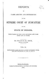 Reports of Cases Argued and Determined in the Supreme Court of Judicature of the State of Indiana: Volume 86