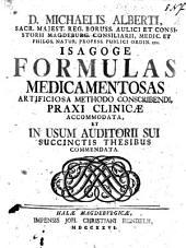 D. Michaelis Alberti ... Isagoge formulas medica-mentosas artificiosa methodo conscribendi praxi clinicæ accommodata