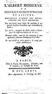 L'Albert moderne, ou Nouveaux secrets éprouvés et licites, etc. [By Pons Augustin Alletz.]
