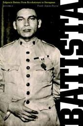 Fulgencio Batista: The Making of a Dictator