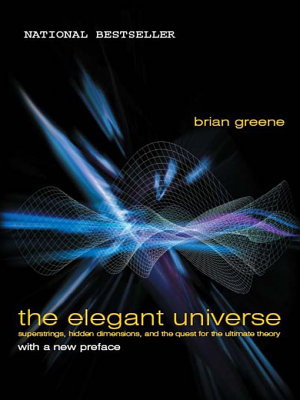The Elegant Universe  Superstrings  Hidden Dimensions  and the Quest for the Ultimate Theory PDF