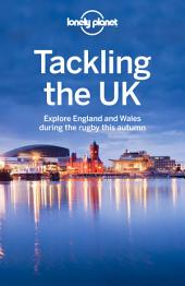 Lonely Planet Tackling the UK: Explore England and Wales during the rugby this autumn